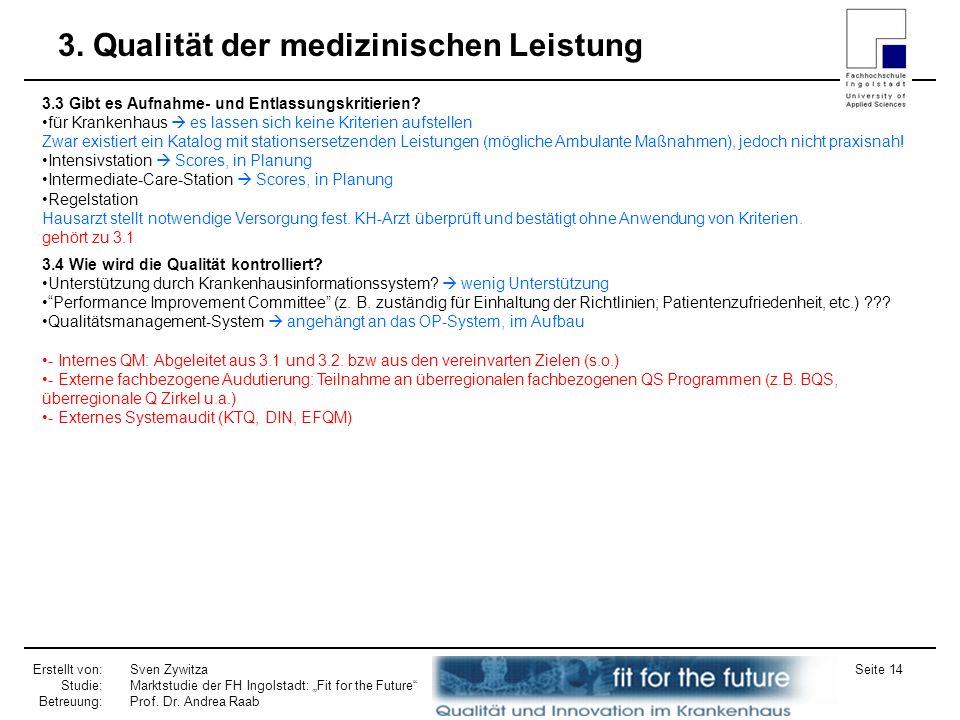 Erstellt von: Studie: Betreuung: Sven Zywitza Marktstudie der FH Ingolstadt: Fit for the Future Prof. Dr. Andrea Raab Seite 14 3. Qualität der medizin