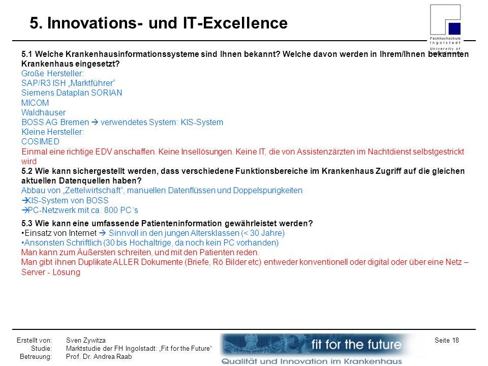 Erstellt von: Studie: Betreuung: Sven Zywitza Marktstudie der FH Ingolstadt: Fit for the Future Prof. Dr. Andrea Raab Seite 18 5. Innovations- und IT-