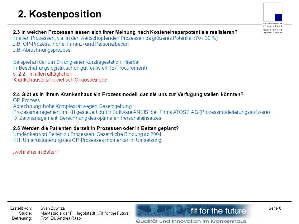 Erstellt von: Studie: Betreuung: Sven Zywitza Marktstudie der FH Ingolstadt: Fit for the Future Prof. Dr. Andrea Raab Seite 8 2. Kostenposition 2.3 In