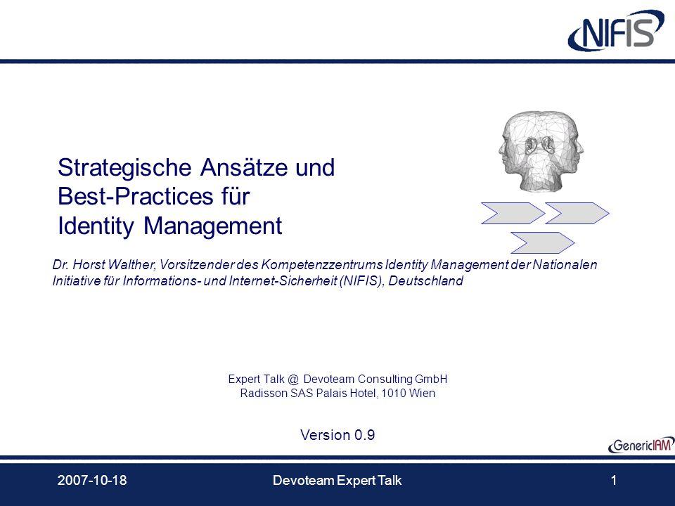 2007-10-18Devoteam Expert Talk1 Strategische Ansätze und Best-Practices für Identity Management Expert Talk @ Devoteam Consulting GmbH Radisson SAS Pa