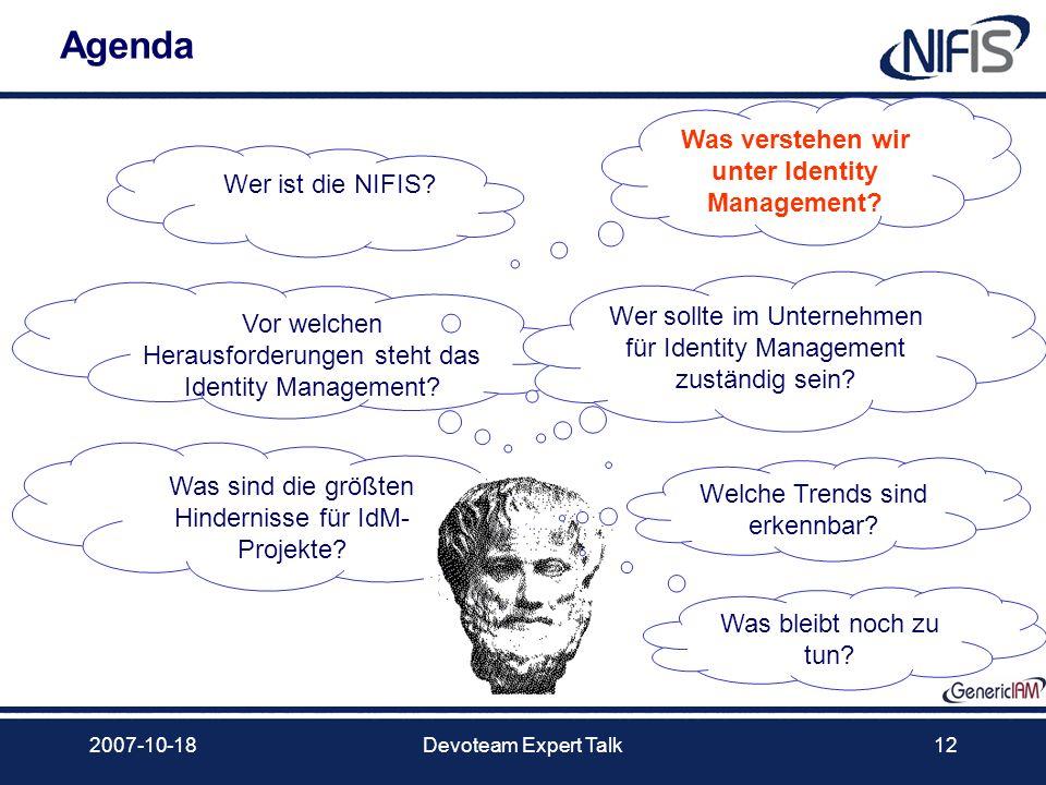 2007-10-18Devoteam Expert Talk12 Agenda Was verstehen wir unter Identity Management? Vor welchen Herausforderungen steht das Identity Management? Wer