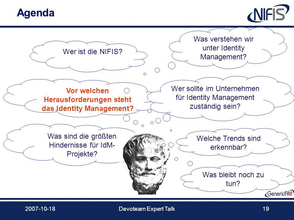 2007-10-18Devoteam Expert Talk19 Agenda Was verstehen wir unter Identity Management? Vor welchen Herausforderungen steht das Identity Management? Wer
