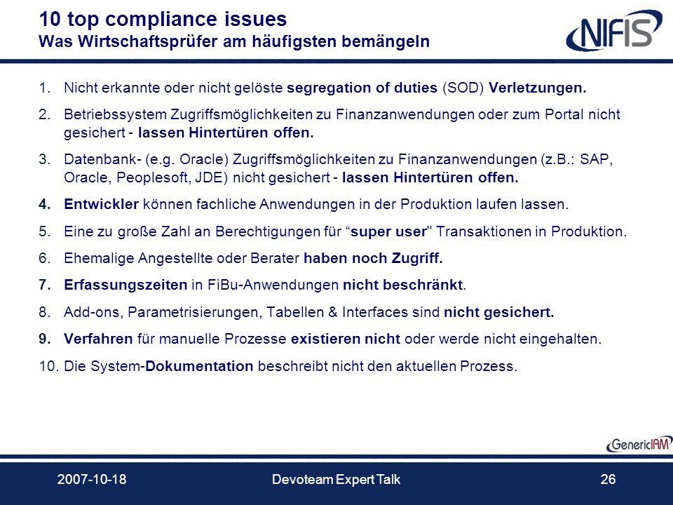 2007-10-18Devoteam Expert Talk26 10 top compliance issues Was Wirtschaftsprüfer am häufigsten bemängeln 1.Nicht erkannte oder nicht gelöste segregatio