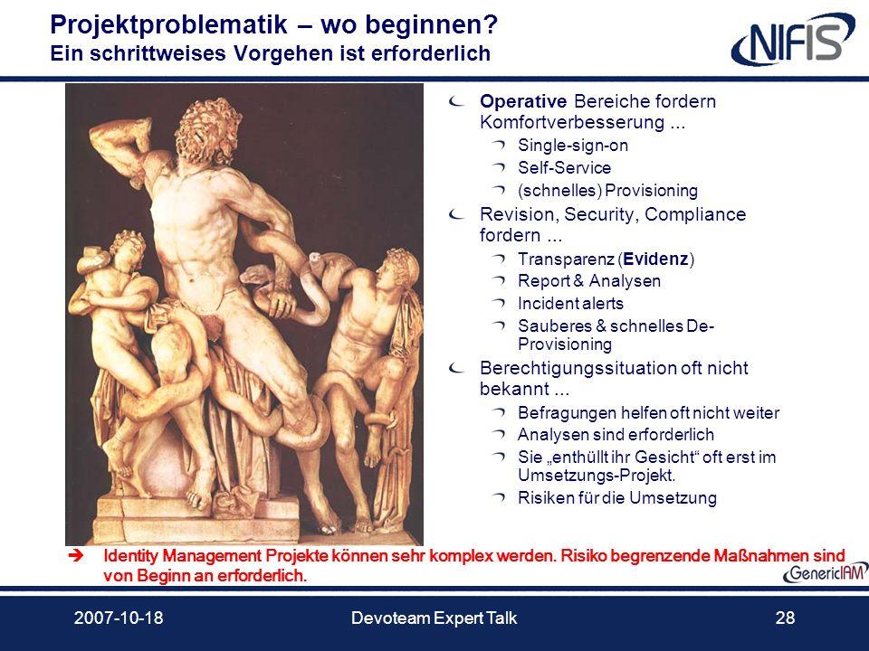 2007-10-18Devoteam Expert Talk28 Projektproblematik – wo beginnen? Ein schrittweises Vorgehen ist erforderlich Operative Bereiche fordern Komfortverbe