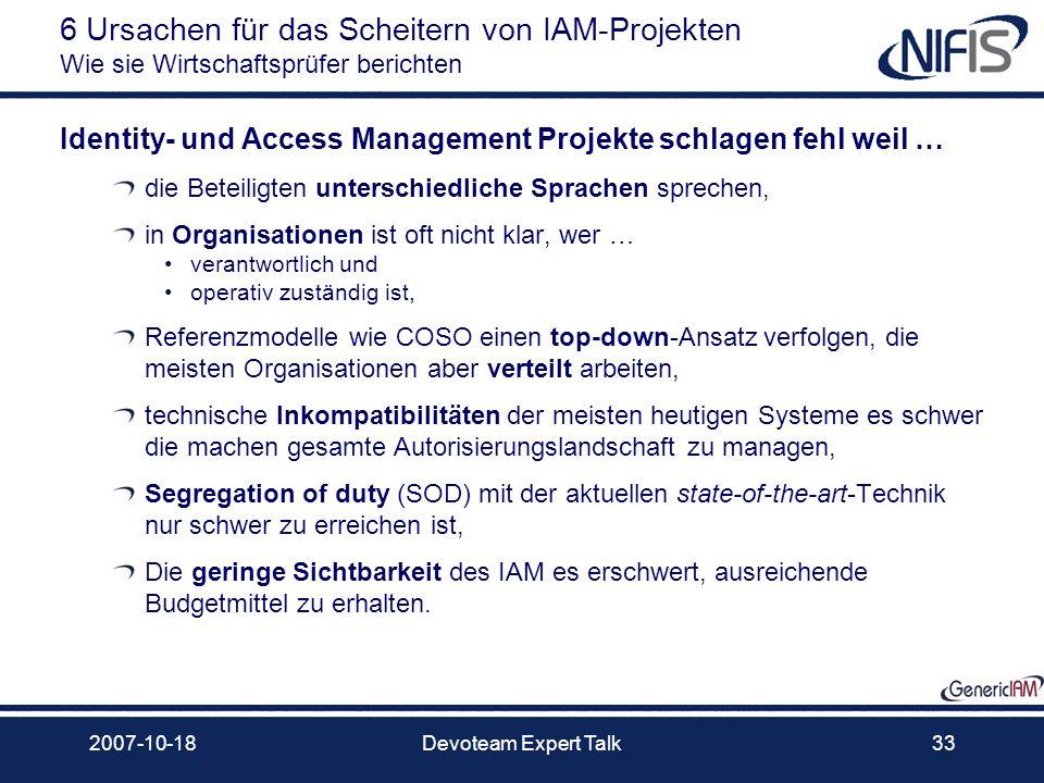 2007-10-18Devoteam Expert Talk33 6 Ursachen für das Scheitern von IAM-Projekten Wie sie Wirtschaftsprüfer berichten Identity- und Access Management Pr