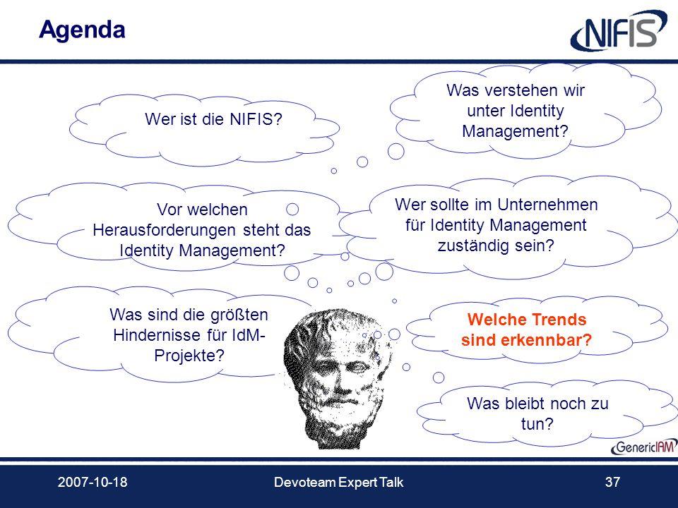 2007-10-18Devoteam Expert Talk37 Agenda Was verstehen wir unter Identity Management? Vor welchen Herausforderungen steht das Identity Management? Wer