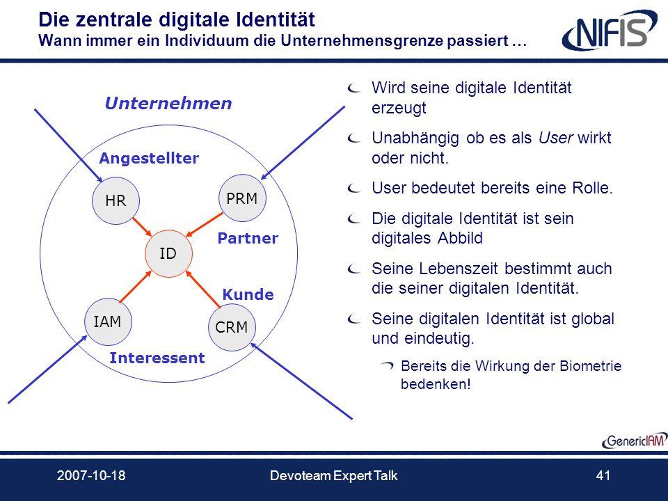 2007-10-18Devoteam Expert Talk41 Die zentrale digitale Identität Wann immer ein Individuum die Unternehmensgrenze passiert … Wird seine digitale Ident