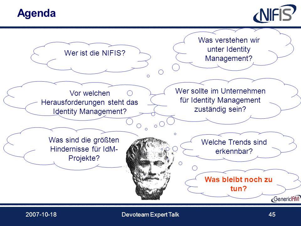 2007-10-18Devoteam Expert Talk45 Agenda Was verstehen wir unter Identity Management? Vor welchen Herausforderungen steht das Identity Management? Wer