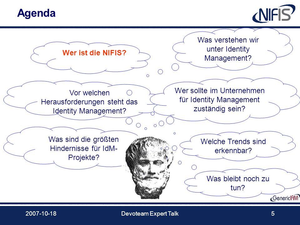 2007-10-18Devoteam Expert Talk36 Die Motivation für NIFIS GenericIAM Gesucht: ein Baukasten für Standardprozesse des IAM Prozesse verursachen den meisten Aufwand.