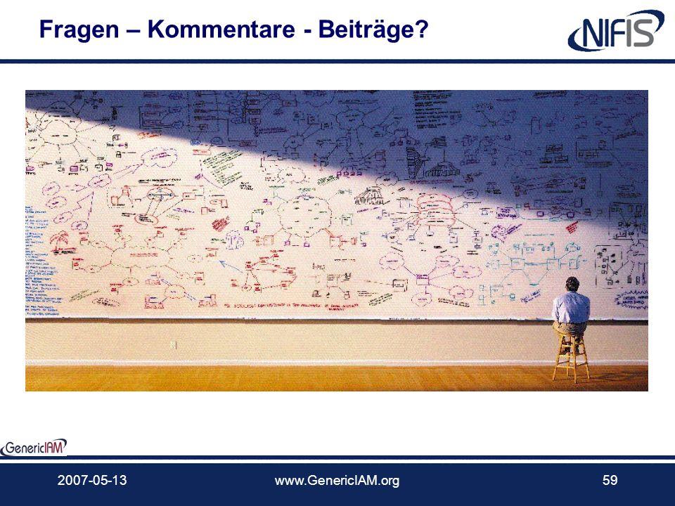 2007-05-13www.GenericIAM.org58 Wann? Gestern, heute und morgen Wir kamen erstmalig im Q1/2006 zusammen – anche inem aufruf von Kuppinger, Cole + Partn