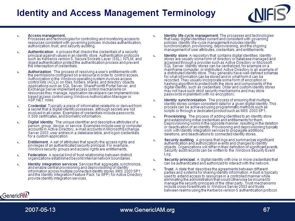 2007-05-13www.GenericIAM.org66 NIFIS ist primär Kompetenzzentrum für Informations-Sicherheits-Management-Systeme Identity Management Business Continui