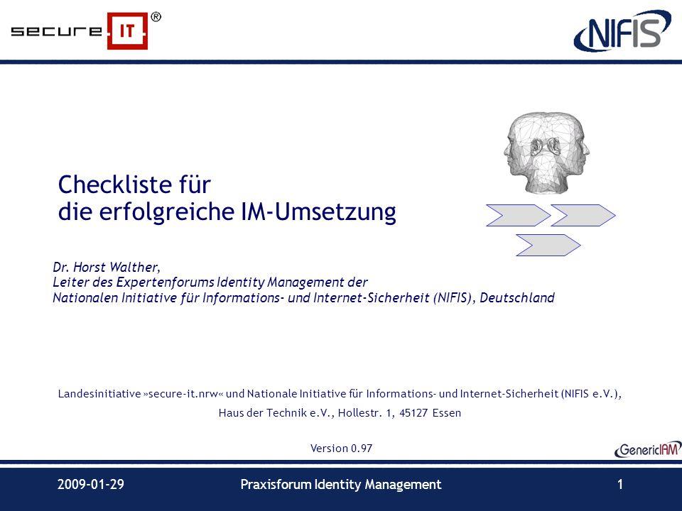 2009-01-29Praxisforum Identity Management1 Checkliste für die erfolgreiche IM-Umsetzung Landesinitiative »secure-it.nrw« und Nationale Initiative für