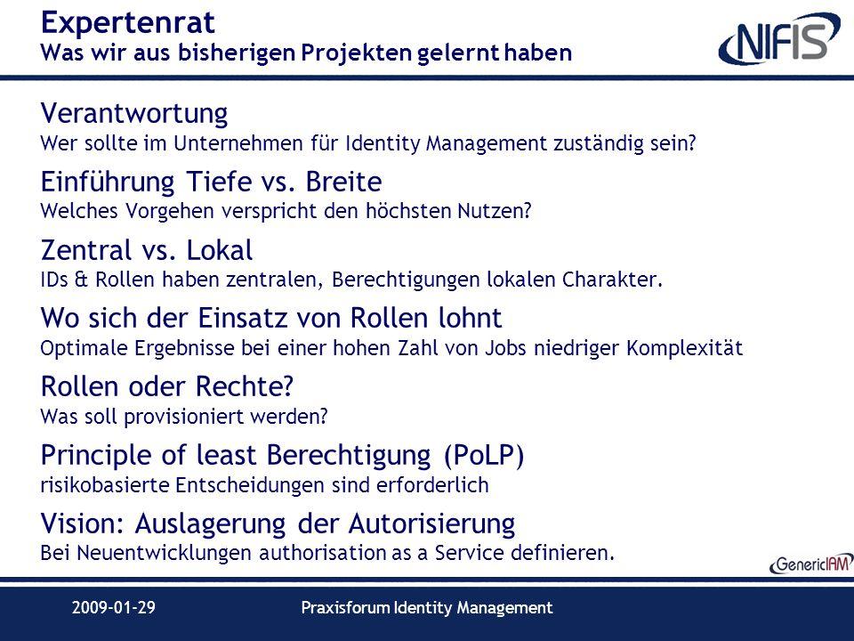 2009-01-29Praxisforum Identity Management Expertenrat Was wir aus bisherigen Projekten gelernt haben Verantwortung Wer sollte im Unternehmen für Ident