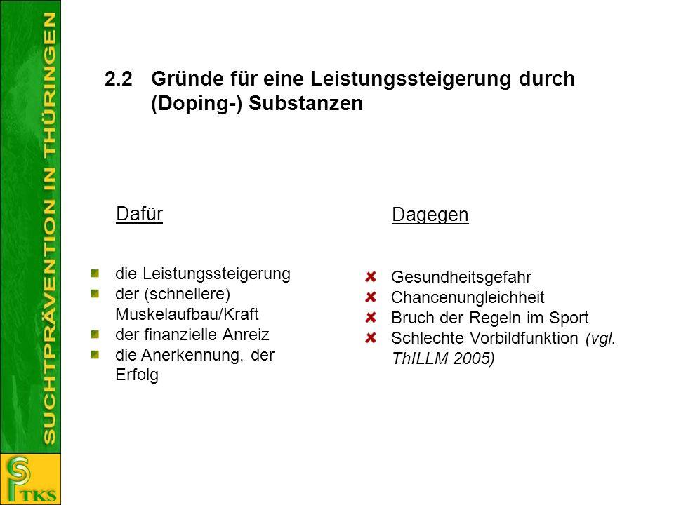 2.2 Gründe für eine Leistungssteigerung durch (Doping-) Substanzen die Leistungssteigerung der (schnellere) Muskelaufbau/Kraft der finanzielle Anreiz