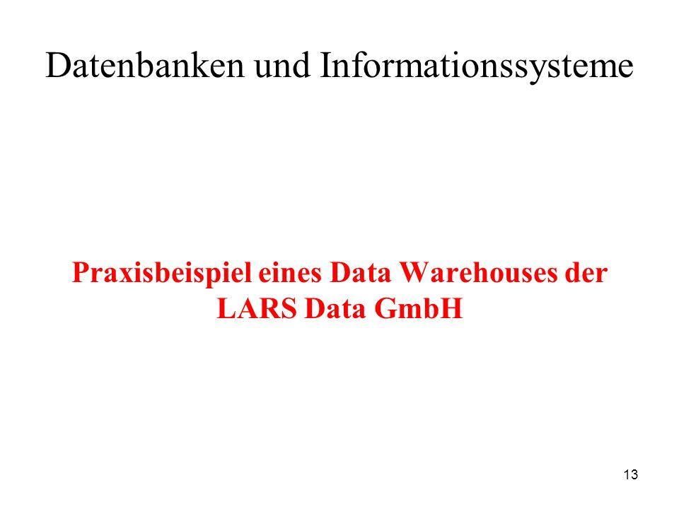 13 Datenbanken und Informationssysteme Praxisbeispiel eines Data Warehouses der LARS Data GmbH