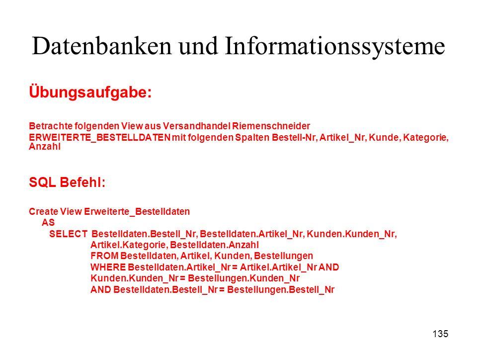 135 Datenbanken und Informationssysteme Übungsaufgabe: Betrachte folgenden View aus Versandhandel Riemenschneider ERWEITERTE_BESTELLDATEN mit folgende