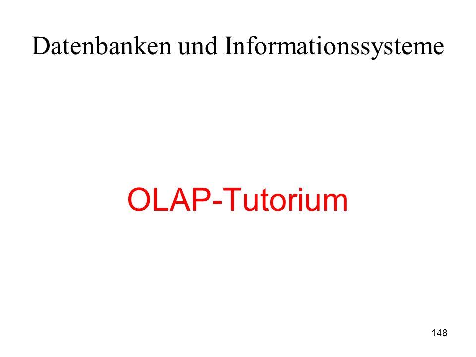 148 Datenbanken und Informationssysteme OLAP-Tutorium