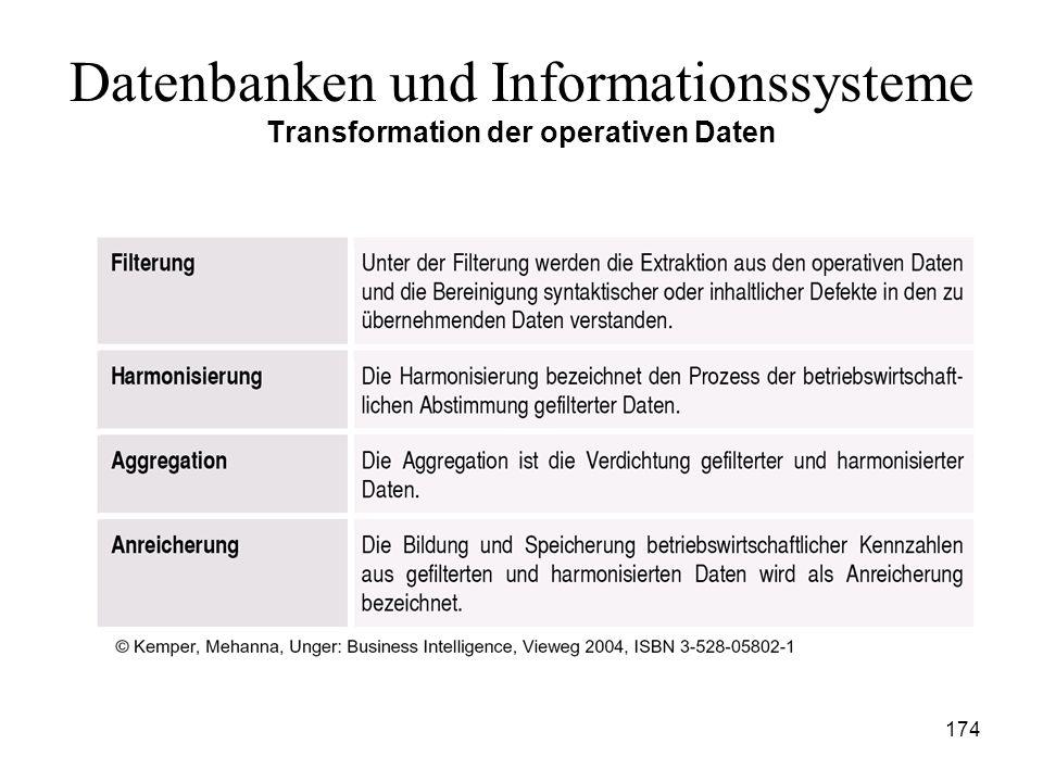 174 Datenbanken und Informationssysteme Transformation der operativen Daten