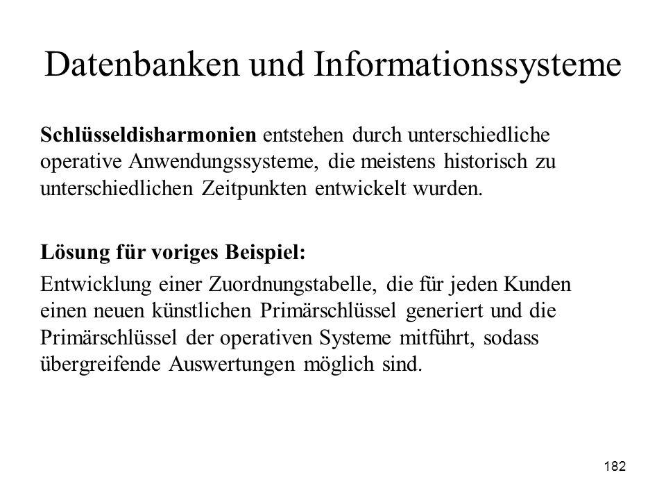 182 Datenbanken und Informationssysteme Schlüsseldisharmonien entstehen durch unterschiedliche operative Anwendungssysteme, die meistens historisch zu