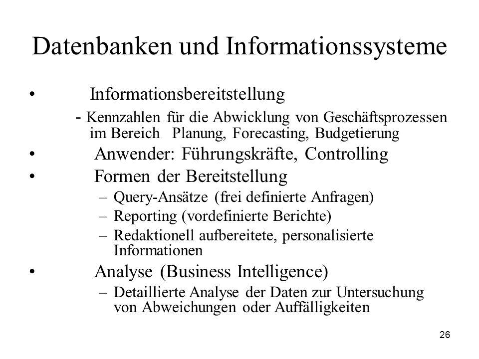 26 Datenbanken und Informationssysteme Informationsbereitstellung - Kennzahlen für die Abwicklung von Geschäftsprozessen im Bereich Planung, Forecasti