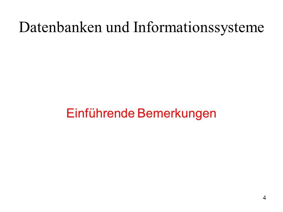 4 Datenbanken und Informationssysteme Einführende Bemerkungen