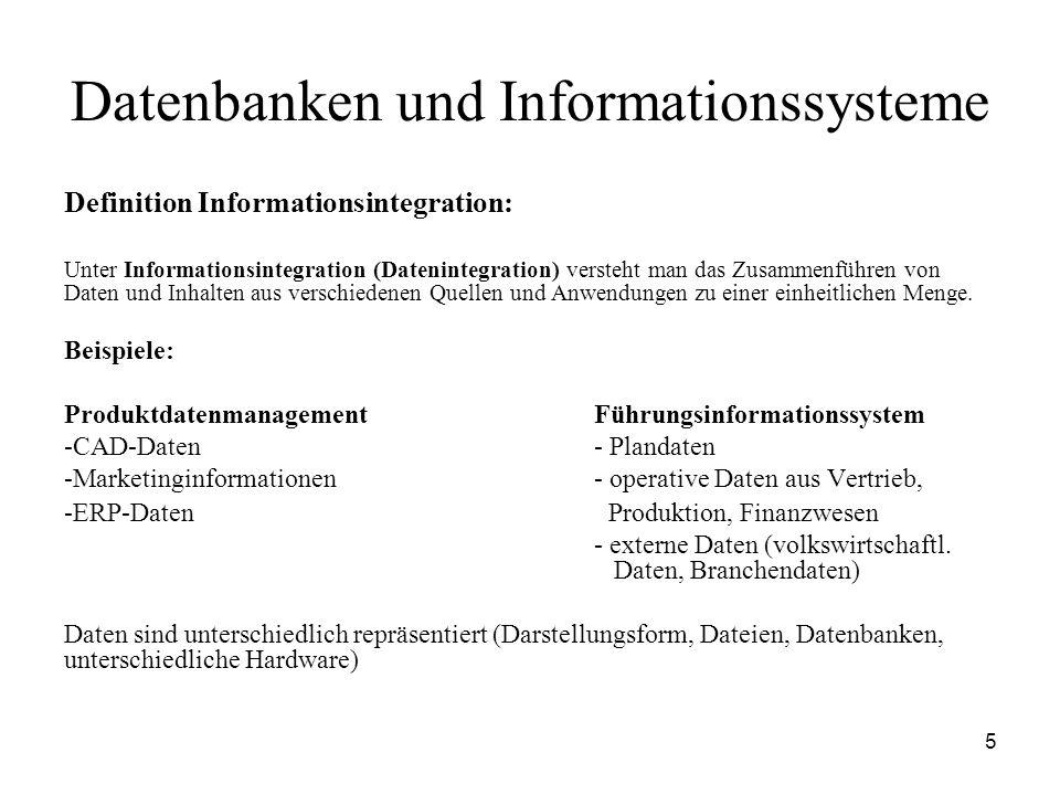 5 Datenbanken und Informationssysteme Definition Informationsintegration: Unter Informationsintegration (Datenintegration) versteht man das Zusammenfü