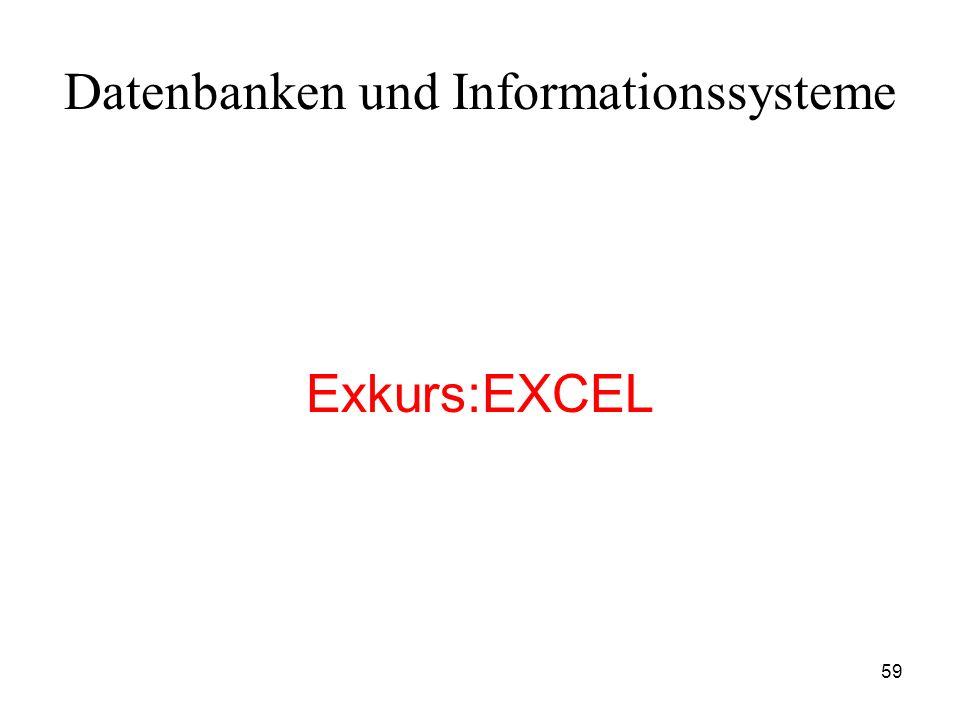 59 Datenbanken und Informationssysteme Exkurs:EXCEL