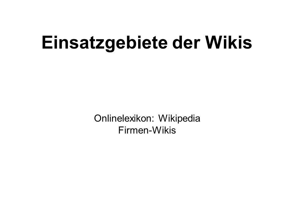 Einsatzgebiete der Wikis Onlinelexikon: Wikipedia Firmen-Wikis