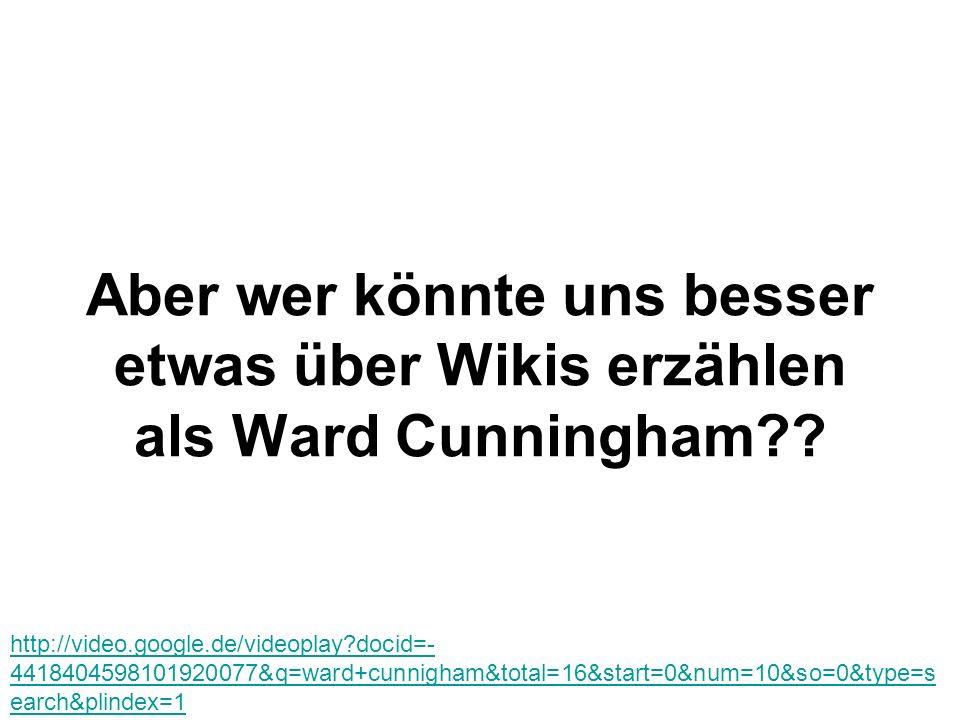 Aber wer könnte uns besser etwas über Wikis erzählen als Ward Cunningham .