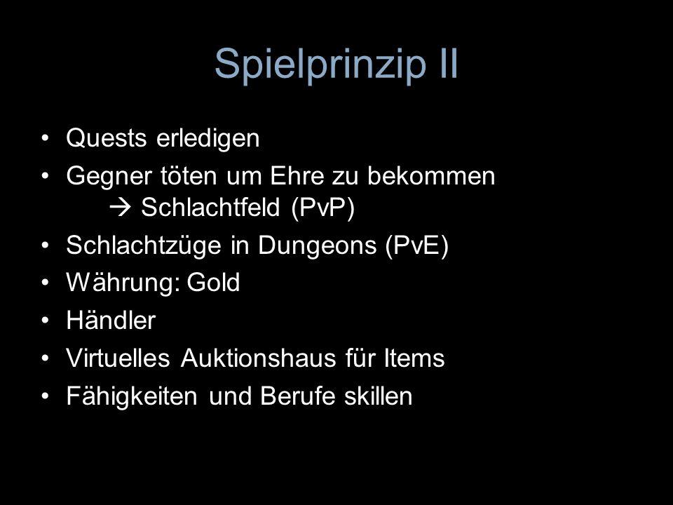 Spielprinzip Fraktionen: Allianz und Horde Rassen und Klassen Berufe und Fähigkeiten Level 1-60 bzw. 70 mit Erweiterungsspiel Burning Crusade Quests g