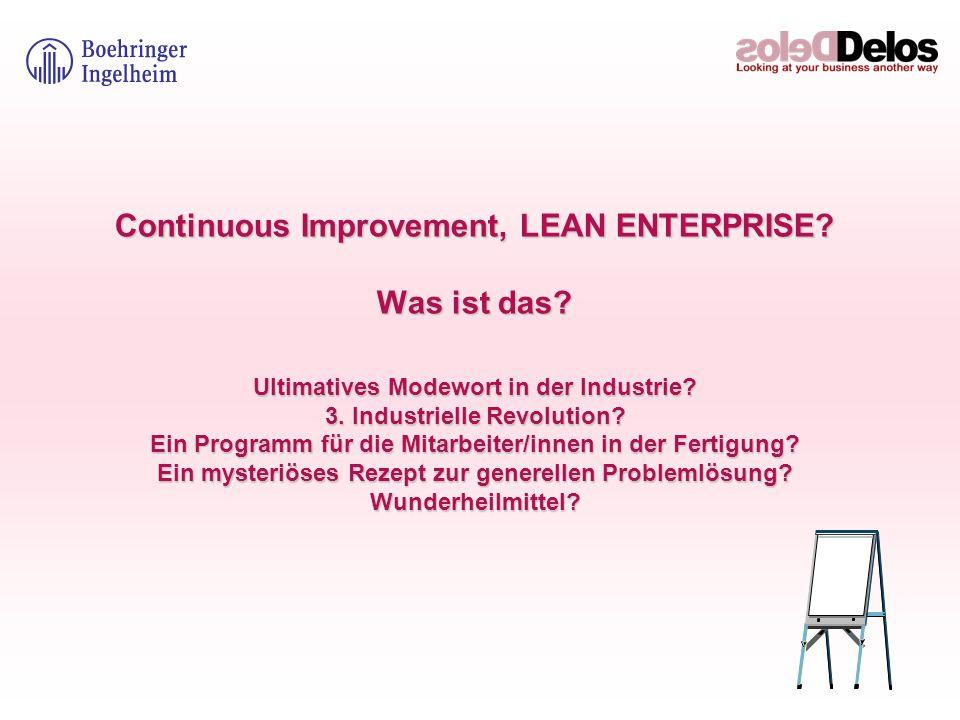 Continuous Improvement, LEAN ENTERPRISE? Was ist das? Ultimatives Modewort in der Industrie? 3. Industrielle Revolution? Ein Programm für die Mitarbei