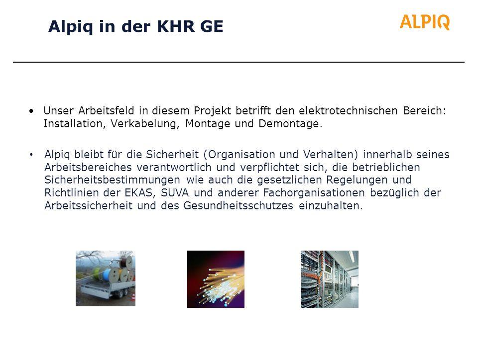 Unser Arbeitsfeld in diesem Projekt betrifft den elektrotechnischen Bereich: Installation, Verkabelung, Montage und Demontage. Alpiq in der KHR GE Alp