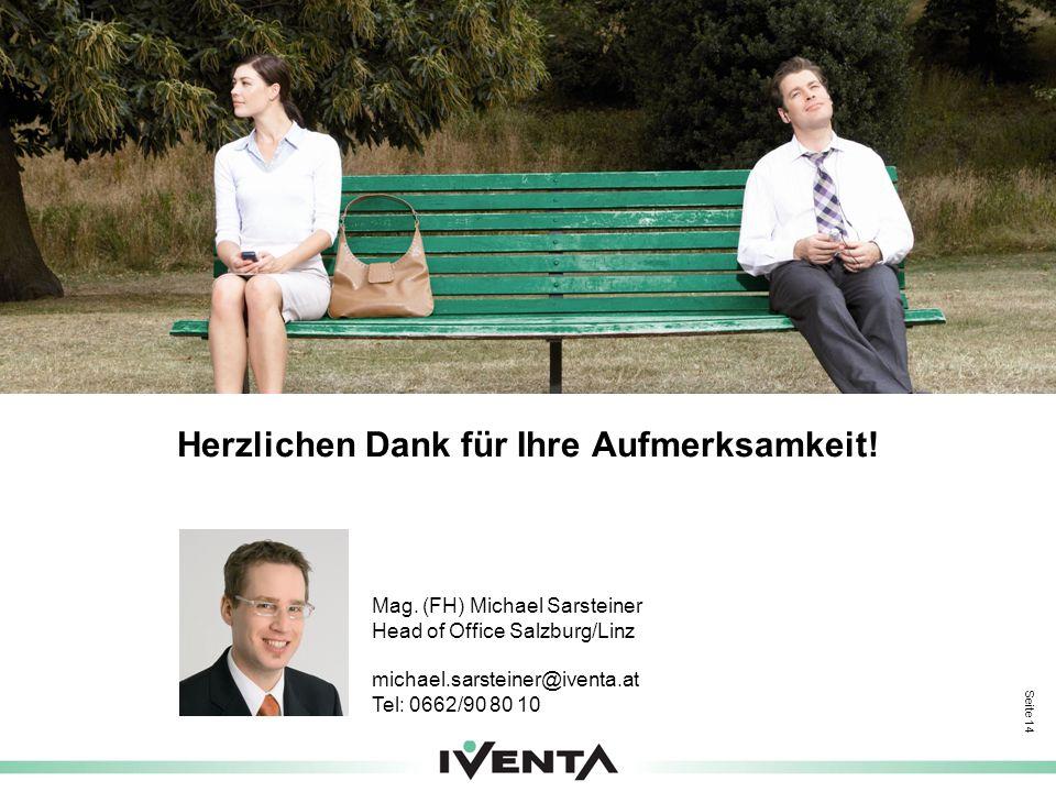 Seite 14 Herzlichen Dank für Ihre Aufmerksamkeit! Mag. (FH) Michael Sarsteiner Head of Office Salzburg/Linz michael.sarsteiner@iventa.at Tel: 0662/90