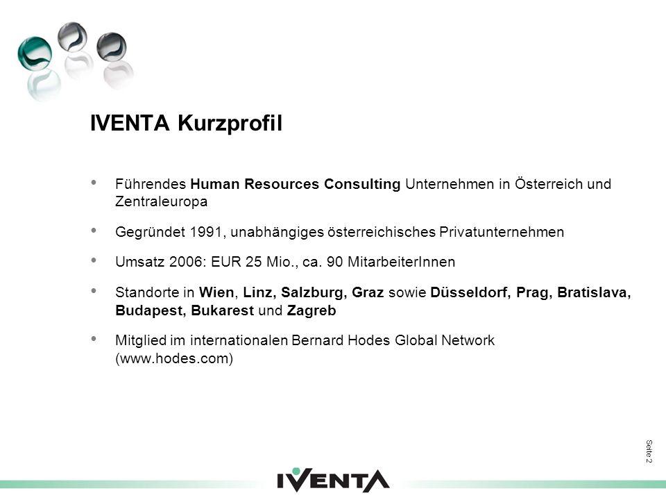 Seite 2 IVENTA Kurzprofil Führendes Human Resources Consulting Unternehmen in Österreich und Zentraleuropa Gegründet 1991, unabhängiges österreichisch