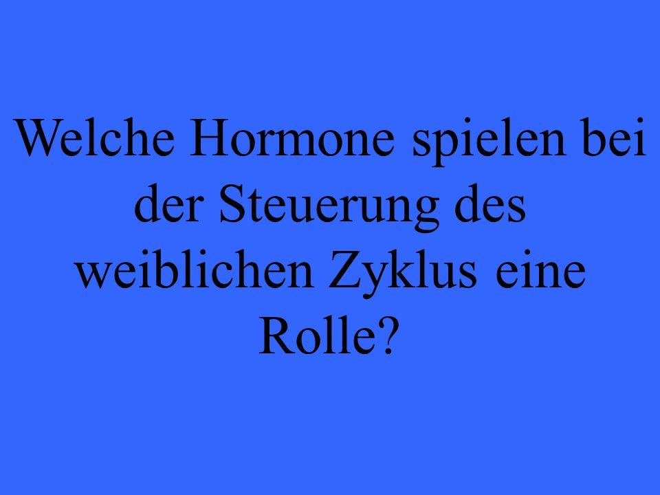 Welche Hormone spielen bei der Steuerung des weiblichen Zyklus eine Rolle?