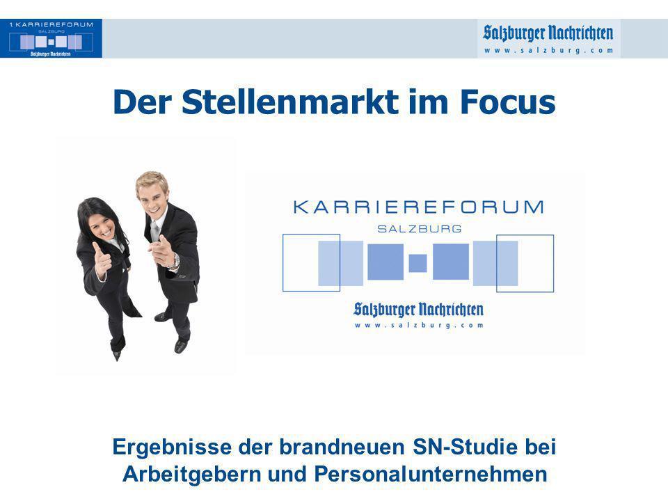 1 Der Stellenmarkt im Focus Ergebnisse der brandneuen SN-Studie bei Arbeitgebern und Personalunternehmen