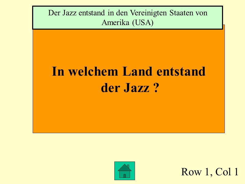 Row 1, Col 1 In welchem Land entstand der Jazz .