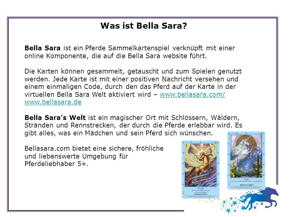 Bella Sara Website Entwicklung Internationaler Launch –Mexico und Latin America stellen die website im Feb 2008 online –Websites in 17 Sprachen, neue kommen dazu Kreative Entwicklung (fortlaufende Upgrades 2 monatlich) –Tools, um die Kartensammlung online zu verwalten –Ausgebreitete Pflegefunktion, um die fliegenden und Unterwasser zu unterstützen –Bellas Beauty Box 2 gibt den Mädchen die Möglichkeit, ihre Pferde zu schmücken –Online Malbücher, Puzzles etc –Ausdruckbare Lesezeichen und Sticker –Wisdom-grams –Luft / Wasser Spiele von Richard Garfield und Skaff Elias –Geschichten zu den Karten und Erweiterung –Frag Sara wöchentliche Frage&Antwort Sitzung mit der Tochter des Erfinders, Sara –Das Futter, die Pferdefarm, Pflege von mehreren Pferden