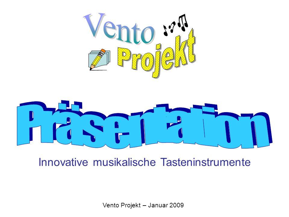 Innovative musikalische Tasteninstrumente Vento Projekt – Januar 2009