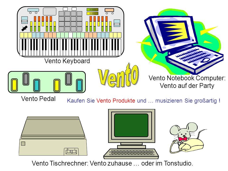 Vento Tischrechner: Vento zuhause … oder im Tonstudio. Vento Notebook Computer: Vento auf der Party Vento Keyboard Vento Pedal Kaufen Sie Vento Produk