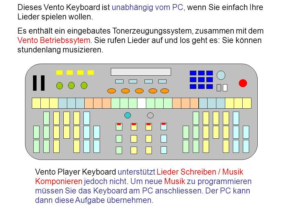 Es enthält ein eingebautes Tonerzeugungssystem, zusammen mit dem Vento Betriebssytem. Sie rufen Lieder auf und los geht es: Sie können stundenlang mus