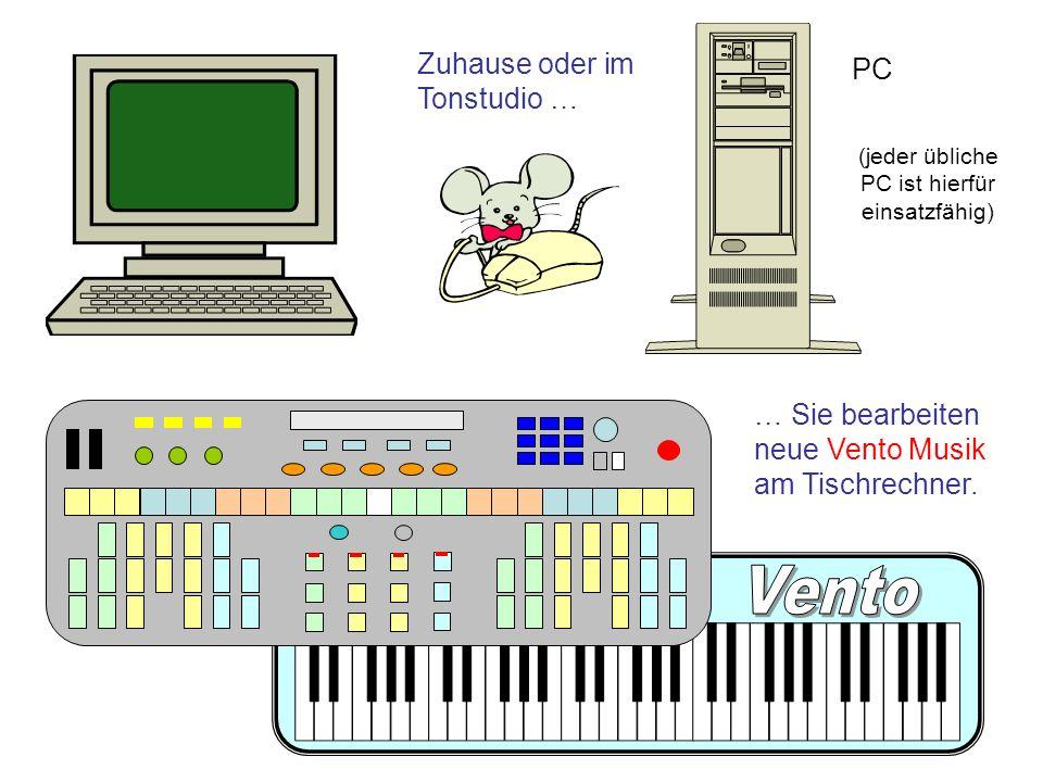 Zuhause oder im Tonstudio … … Sie bearbeiten neue Vento Musik am Tischrechner. (jeder übliche PC ist hierfür einsatzfähig) PC