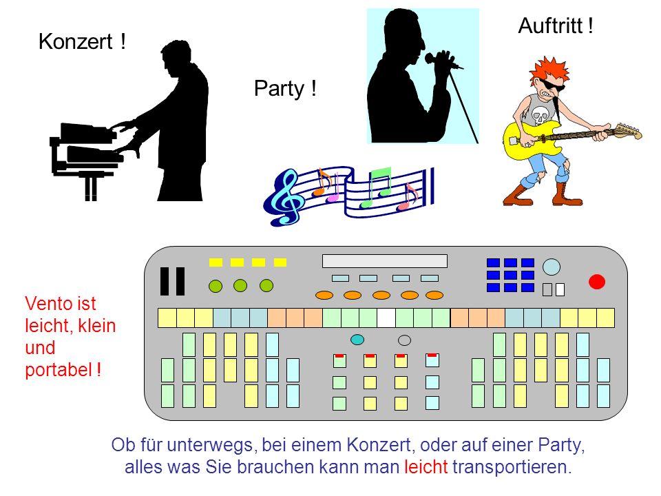 Party ! Ob für unterwegs, bei einem Konzert, oder auf einer Party, alles was Sie brauchen kann man leicht transportieren. Konzert ! Auftritt ! Vento i