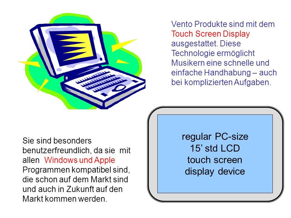 Vento Produkte sind mit dem Touch Screen Display ausgestattet. Diese Technologie ermöglicht Musikern eine schnelle und einfache Handhabung – auch bei