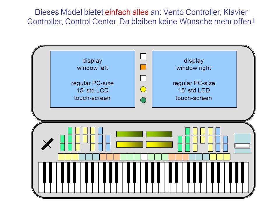 Dieses Model bietet einfach alles an: Vento Controller, Klavier Controller, Control Center. Da bleiben keine Wünsche mehr offen ! display window left