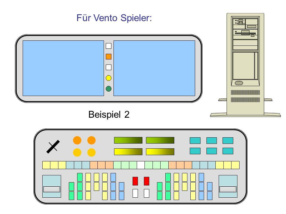 Für Vento Spieler: Beispiel 2