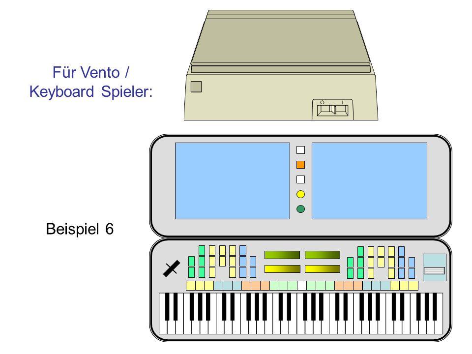 Beispiel 6 Für Vento / Keyboard Spieler: