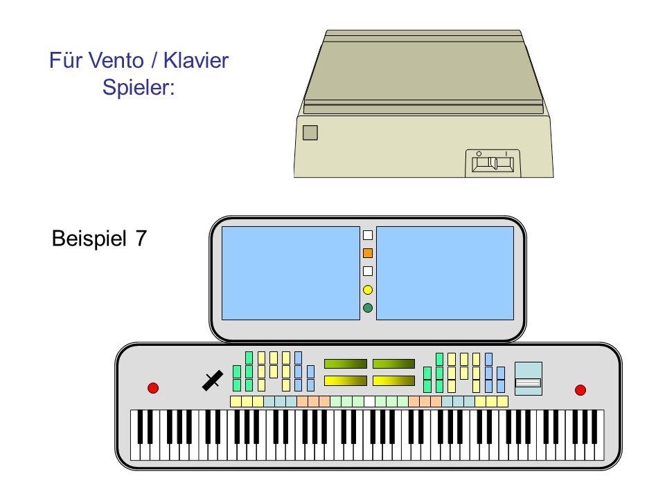 Beispiel 7 Für Vento / Klavier Spieler:
