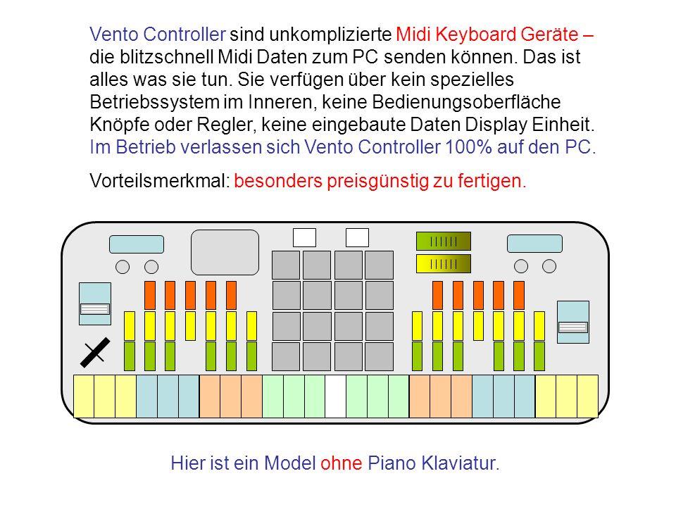 Hier ist ein Model ohne Piano Klaviatur. Vento Controller sind unkomplizierte Midi Keyboard Geräte – die blitzschnell Midi Daten zum PC senden können.