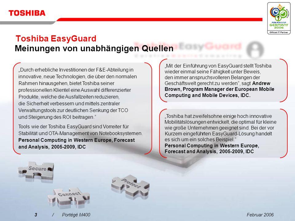 Februar 20063/Portégé M400 Toshiba hat zweifelsohne einige hoch innovative Mobilitätslösungen entwickelt, die optimal für kleine wie große Unternehmen geeignet sind.